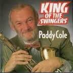 "Paddy Cole "" King Of The Swingers """