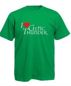 I Love Celtic Thunder T-Shirt